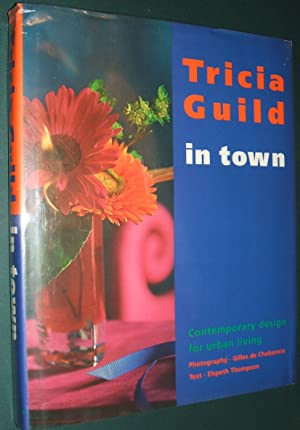 Tricia Guild in Town: Contemporary Design for Urban Living
