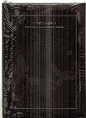 THE CROW: SHATTERED LIVES AND BROKEN DREAMS: O'Barr, James and