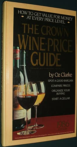 The Crown Wine Price Guide, 1986 Edition: a Consumer and Professional Handbook