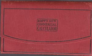 Ropp's New Commercial Calculator and Short-Cut Arithmetic: C. Ropp