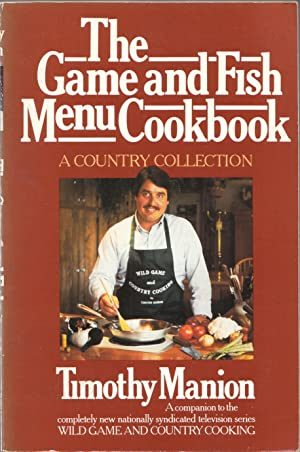 The Game and Fish Menu Cookbook: a Country Collection
