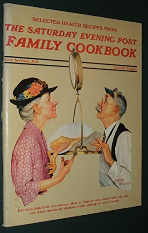 Selected Health Recipes from the Saturday Evening Post Family Cookbook Delicious high fiber recip...