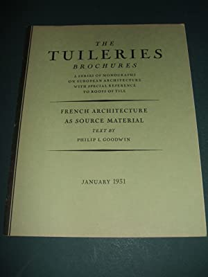 The Tuileries Brochures: a Series of Monographs on European Architecture with Special Reference t...