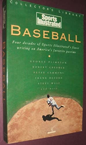 Baseball: Four Decades of Sports Illustrated's Finest: Plimpton, George; Creamer,