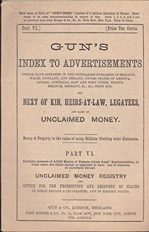 Gun's Index to Advertisements for Next of Kin, Heirs At Law, Legatees, and Cases of Unclaimed Mon...