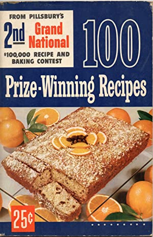 100 Prize Winning Recipes from Pillsbury's 2nd Grand National $100, 00 Recipe and Baking Contest