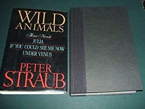 Wild Animals: Three Novels : Julia, If: Peter Straub