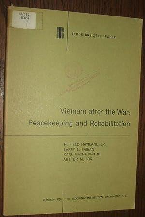 Vietnam After the War: Peacekeeping and Rehabilitation: Haviland H. Field,