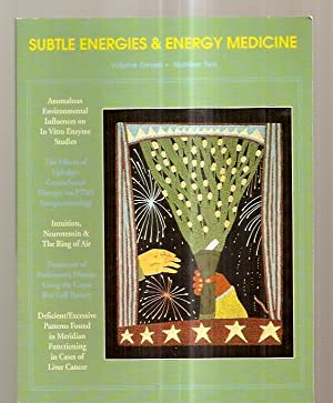 SUBTLE ENERGIES & ENERGY MEDICINE: AN INTERDISCIPLINARY: Subtle Energies &