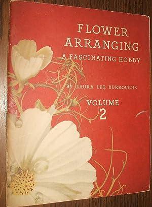Flower Arranging Volume 2 A Fascinating Hobby: Burroughs Laura Lee
