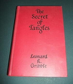 The Secret of Tangles: Gribble Leonard R.