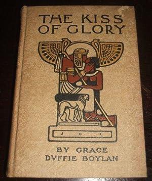 The Kiss of Glory: Boylan, Grace Duffie