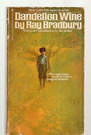 dandelion wine by ray bradbury essay Study guide for dandelion wine dandelion wine study guide contains a biography of ray bradbury, literature essays, quiz questions, major themes, characters, and a.