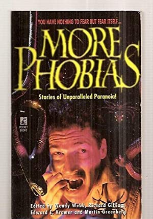 MORE PHOBIAS: STORIES OF UNPARALLELED PARANOIA!: Webb, Wendy and