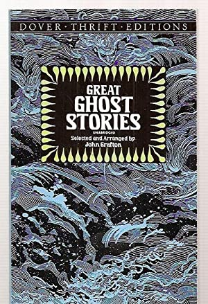 GREAT GHOST STORIES [UNABRIDGED] DOVER THRIFT EDITIONS: Grafton, John (selected