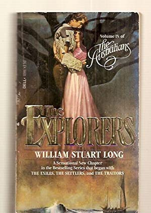 THE EXPLORERS: VOLUME IV OF THE AUSTRALIANS: Long, William Stuart