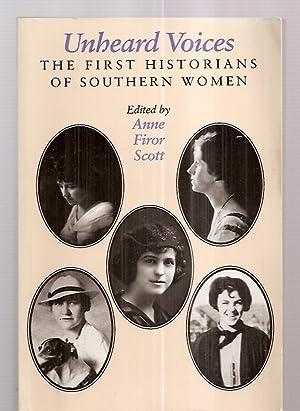 UNHEARD VOICES: THE FIRST HISTORIANS OF SOUTHERN: Scott, Anne Firor