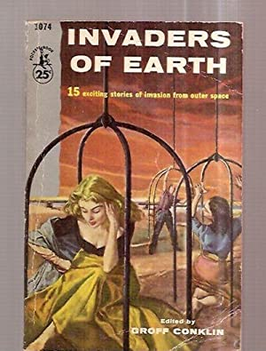 INVADERS OF EARTH [15 EXCITING STORIES OF: Conklin, Groff (edited