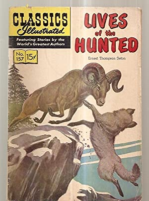 LIVES OF THE HUNTED: CLASSICS ILLUSTRATED JULY: Seton, Ernest Thompson