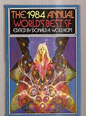 THE 1984 ANNUAL WORLD'S BEST SF: Wollheim, Donald A.