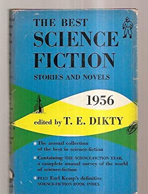 THE BEST SCIENCE-FICTION STORIES AND NOVELS: 1956: Dikty, T. E.