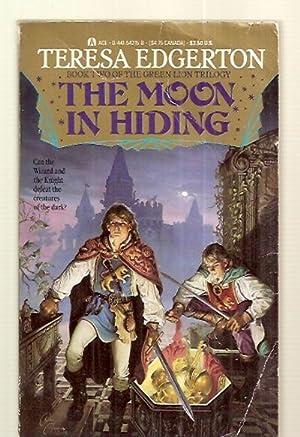 THE MOON IN HIDING [BOOK TWO OF: Edgerton, Teresa [cover