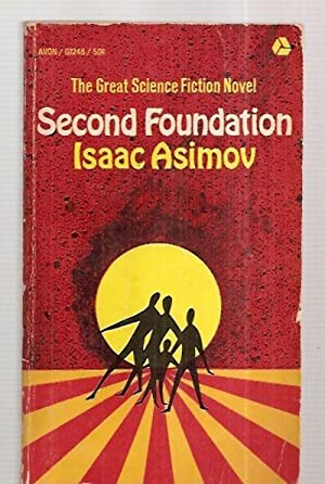 SECOND FOUNDATION [also published as: 2ND FOUNDATION: Asimov, Isaac