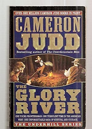 THE GLORY RIVER: THE UNDERHILL SERIES: Judd, Cameron