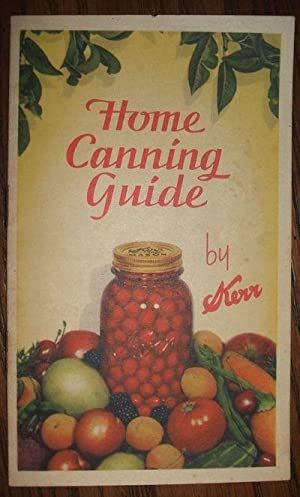 Vintage Kerr Home Canning Guide Bulletin No.: Kerr Glass Manufacturing