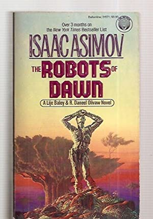 THE ROBOTS OF DAWN [A LIJE BALEY: Asimov, Isaac [cover