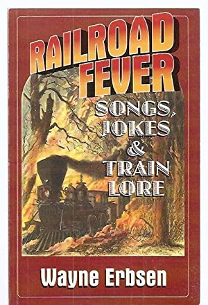 RAILROAD FEVER: SONGS, JOKES & TRAIN LORE: Erbsen, Wayne