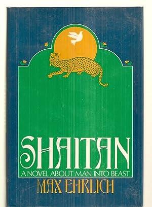 SHAITAN: A NOVEL [ABOUT MAN INTO BEAST]: Ehrlich, Max [Dust