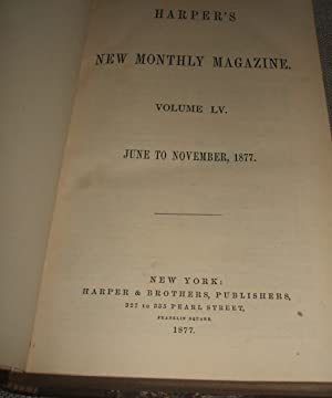 Harper's New Monthly Magazine for June to November 1877 Travel, Natural History , Military , Fict...