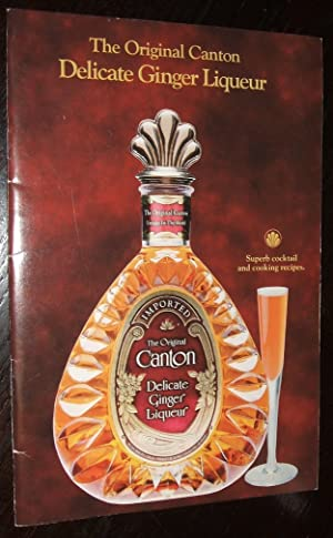 The Original Canton Delicate Ginger Liqueuer Superb Cocktail and Cooking Recipes