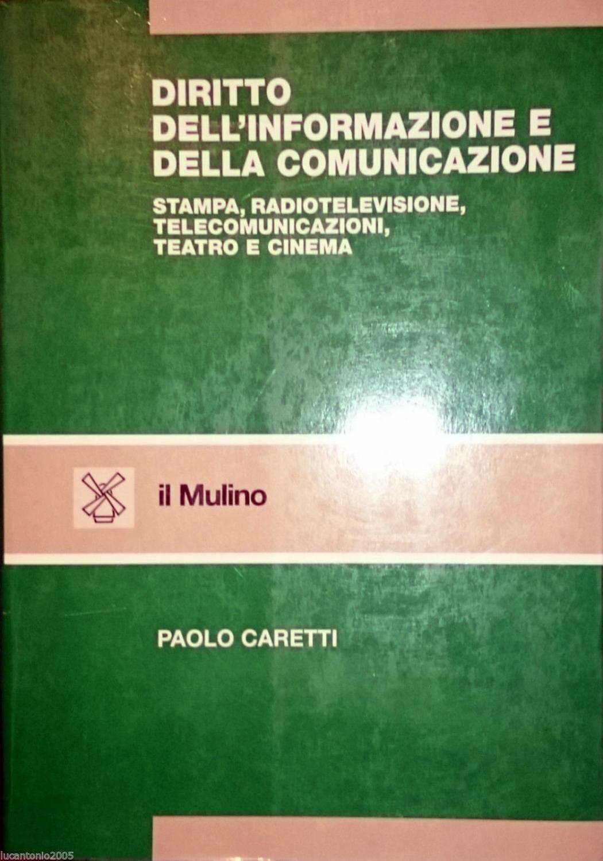 DIRITTO DELL'INFORMAZIONE E DELLA COMUNICAZIONE IL MULINO 2001 - PAOLO CARETTI