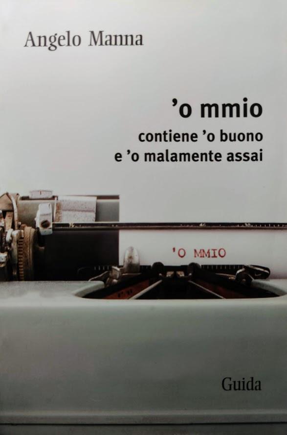 O MMIO CONTIENE 'O BUONO E 'O MALAMENTE ASSAI - ANGELO MANNA
