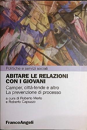 ABITARE LE RELAZIONI CON I GIOVANI Camper,: ROBERTO MERLO ROBERTO
