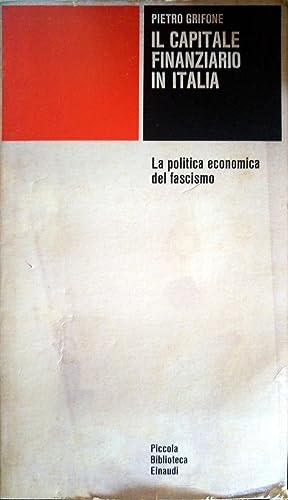 IL CAPITALE FINANZIARIO IN ITALIA LA POLITICA: PIETRO GRIFONE