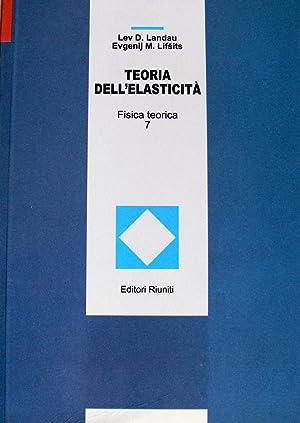 TEORIA DELL'ELASTICITà FISICA TEORICA 7: LEV D. LANDAU EVGENIJ M. LIFSITS