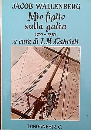 MIO FIGLIO SULLA GALèA 1769-1770: JACOB WALLENBERG