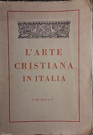 L' ARTE CRISTIANA IN ITALIA: PIO CIUTI