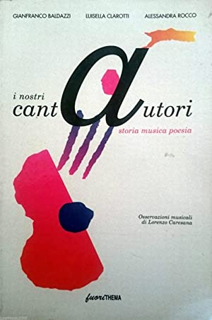 I NOSTRI CANTAUTORI STORIA MUSICA POESIA: GIANFRANCO BALDAZZI LUISELLA