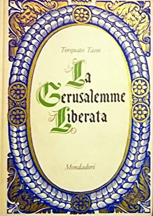 LA GERUSALEMME LIBERATA: TORQUATO TASSO