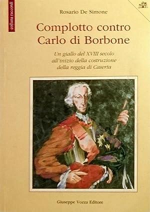 Complotto contro Carlo di Borbone. Un giallo: ROSARIO DE SIMONE