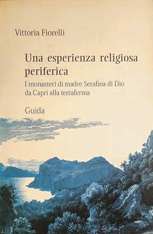 UNA ESPERIENZA RELIGIOSA PERIFERICA I MONASTERI DI: VITTORIA FIORELLI