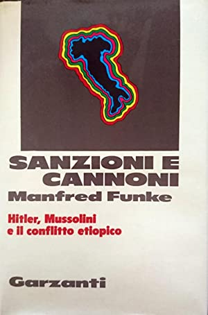 SANZIONI E CANNONI 1934-1936 : Hitler, Mussolini: MANFRED FUNKE