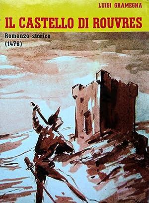 IL CASTELLO DI ROUVRES ROMANZO STORICO 1476: LUIGI GRAMEGNA