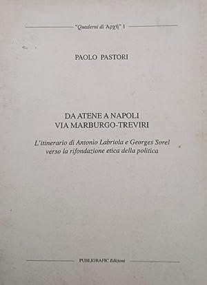 DA ATENE A NAPOLI VIA MARBURGO-TREVIRI L'ITINERARIO: PAOLO PASTORI