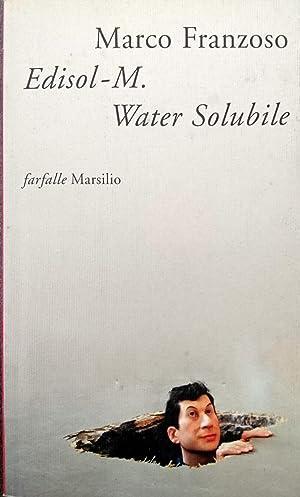 EDISOL M. WATER SOLUBILE DETECTIVE PATRIOTA E: MARCO FRANZOSO