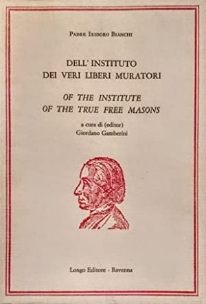 DELL'INSTITUTO DEI VERI LIBERI MURATORI OF THE INSTITUTE OF THE TRUE FREE MASSONS